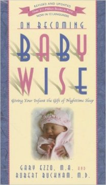 On Becoming Baby Wise: Giving Your Infant the Gift of Nighttime Sleeping