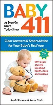 Baby 411: Clear Answers and Smart Advice for Your Baby's First Year